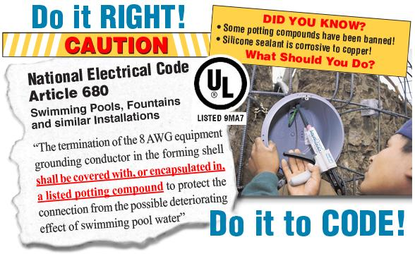 AquaBond wet-niche pool light potting compounds meet all National Electrical Code requirements